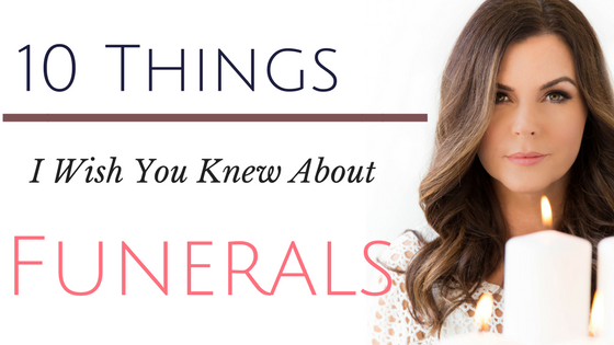 10 Things I Wish You Knew About Funerals