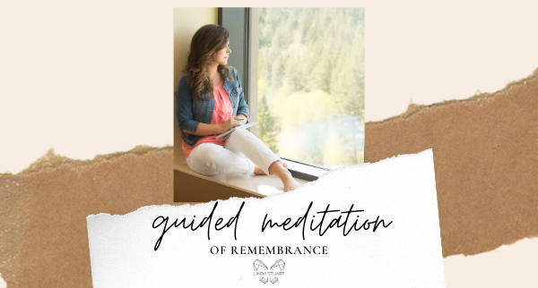 Guided Meditation of Remembrance